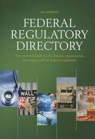 Federal Regulatory Directory by Cq Press *