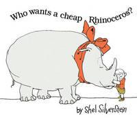 Who Wants a Cheap Rhinoceros? by Shel Silverstein