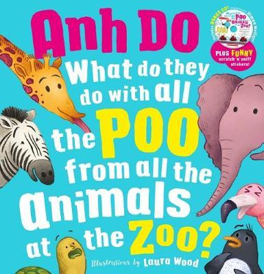 What Do They Do With All The Poo From All the Animals At the Zoo with Scratch 'n' Sniff Stickers by Do