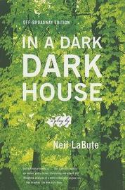 In a Dark Dark House by Neil LaBute image