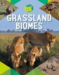 Grassland Biomes by Louise A Spilsbury