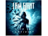 Life In Captivity by I Am Giant