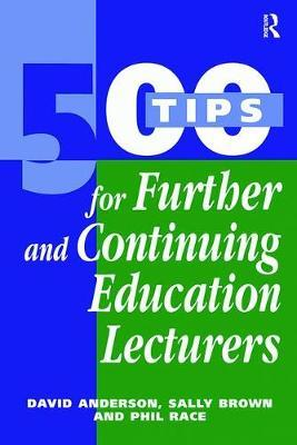 500 Tips for Further and Continuing Education Lecturers by David Anderson