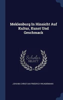 Meklenburg in Hinsicht Auf Kultur, Kunst Und Geschmack