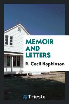 Memoir and Letters by R Cecil Hopkinson