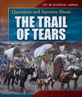 Questions and Answers about the Trail of Tears by Brianna Battista image