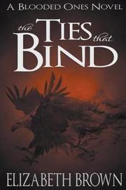 The Ties That Bind by Elizabeth Brown