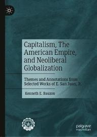 Capitalism, The American Empire, and Neoliberal Globalization by Kenneth E. Bauzon