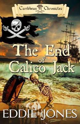 The End of Calico Jack by Eddie Jones