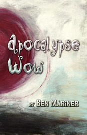 Apocalypse Wow by Ben Mariner image