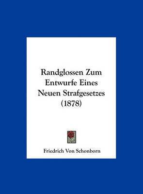 Randglossen Zum Entwurfe Eines Neuen Strafgesetzes (1878) by Friedrich Von Schonborn image