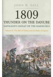 1809 Thunder on the Danube: v. 2 by John H. Gill
