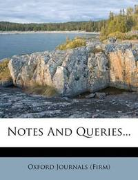 Notes and Queries... by Oxford Journals (Firm)