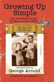 Growing Up Simple by George Arnold
