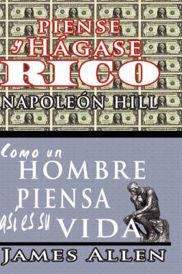Piense Y Hagase Rico & Como Un Hombre Piensa Asi Es Su Vida by James Allen