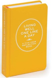Living Well One Line A Day: 5 Year Journal by Chronicle Books