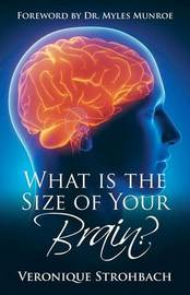 What Is the Size of Your Brain? by Veronique Strohbach