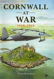 Cornwall at War, 1939-1945 by Peter Hancock image