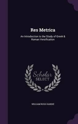 Res Metrica by William Ross Hardie