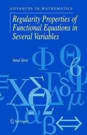 Regularity Properties of Functional Equations in Several Variables by Antal Jarai