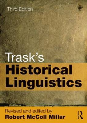 Trask's Historical Linguistics by Robert McColl Millar