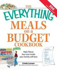 """The """"Everything"""" Meals on a Budget Cookbook by Linda Larsen"""