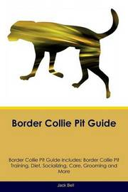 Border Collie Pit Guide Border Collie Pit Guide Includes by Jack Bell