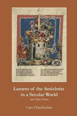 Lament of the Antichrist in a Secular World and Other Poems by Cara Chamberlain image