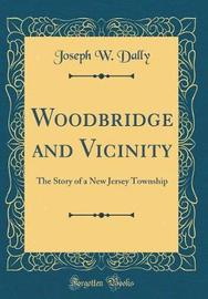 Woodbridge and Vicinity by Joseph Dally image