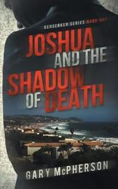 Joshua and the Shadow of Death by Gary McPherson
