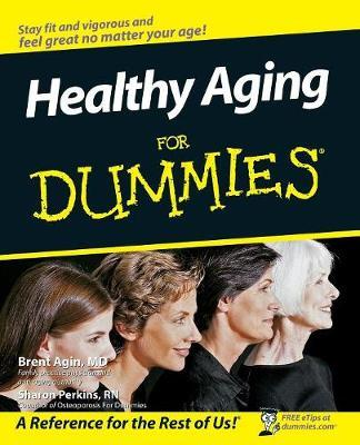 Healthy Aging For Dummies by Brent Agin image