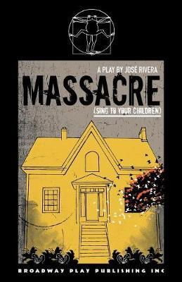 Massacre (Sing To Your Children) by Jose Rivera image