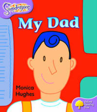 Oxford Reading Tree: Level 1+: Snapdragons: My Dad by Monica Hughes image