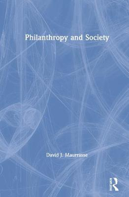 Philanthropy and Society by David J. Maurrasse