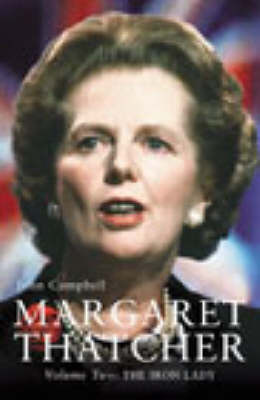 Margaret Thatcher: v.2: Iron Lady by John Campbell image