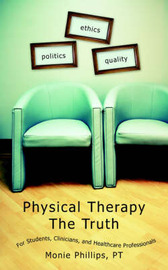 Physical Therapy The Truth by Monie Phillips PT image