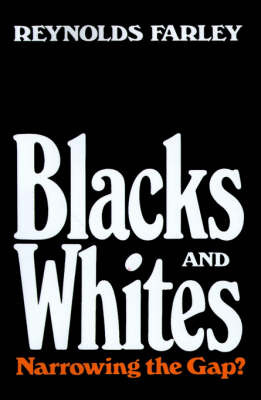 Blacks and Whites: Narrowing the Gap? by Reynolds Farley image