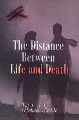 The Distance Between Life and Death by Michael Sestito image