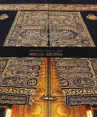 The Blessed Cities of Islam: Mecca-Medina by Omer Faruk Aksoy