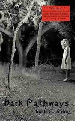 Dark Pathways by L. C. RILEY