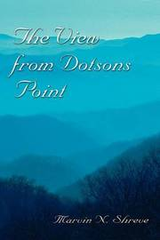 The View from Dotsons Point by Marvin , N. Shreve image