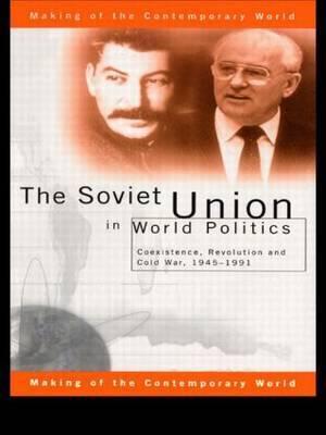 The Soviet Union in World Politics by Geoffrey Roberts image