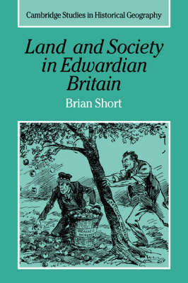 Land and Society in Edwardian Britain by Brian Short image