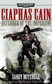 Ciaphas Cain: Defender of the Imperium by Sandy Mitchell