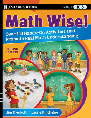 Math Wise! Over 100 Hands-On Activities that Promote Real Math Understanding, Grades K-8 by James L. Overholt image