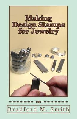 Making Design Stamps for Jewelry by Bradford M Smith