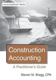 Construction Accounting by Steven M. Bragg
