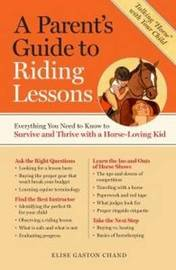 A Parents Guide to Riding Lessons by Elise Gaston Chand