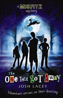 The One That Got Away (Misfitz Mystery #1) by Josh Lacey image