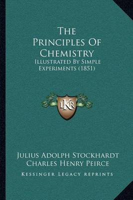 The Principles of Chemistry: Illustrated by Simple Experiments (1851) by Julius Adolph Stockhardt